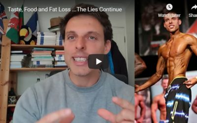 Food, Taste & Fat Loss …. The Lies Keep Coming
